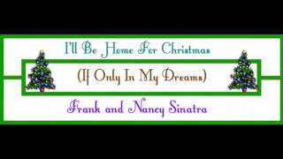 ❄ CHRISTMAS ❄  Frank and Nancy Sinatra ~ I'll Be Home For Christmas If Only In My Dreams ♫ ♪