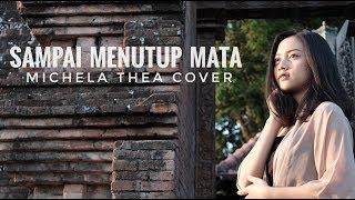 Download lagu Sampai Menutup Mata Michela Thea Mp3