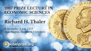 Richard Thaler - 2017 Prize Lecture in Economic Sciences
