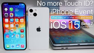 Touch ID, iPhone Event, Mac, iOS 15 Beta 7, iOS 14.8, AirPods, iPad and more