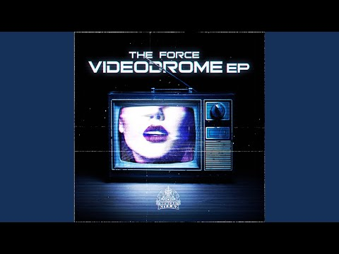 The Force - Videodrome