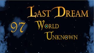 Cendril Plays Last Dream: World Unknown - Ep.97: Cleaning Up Their Mess