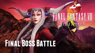 Final Fantasy VIII Remastered : Ultimecia Final Boss Battle*