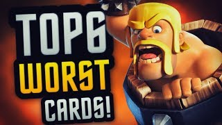 TOP 6 WORST CARDS in CLASH ROYALE - BUFF THESE CARDS!