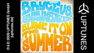 Bryce vs. Shaun Baker - Blame It On The Summer (RainDropz! Radio Edit)