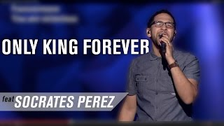 Only King Forever (feat. Socrates Perez)
