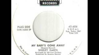Shirley Karol My Baby's Gone Away