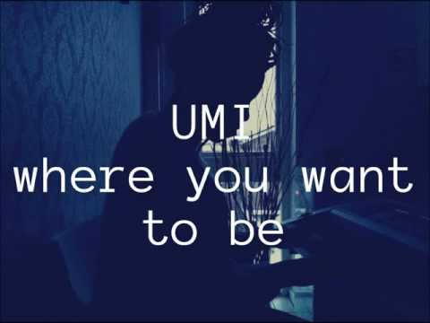 Where You Want to Be (Song) by UMI