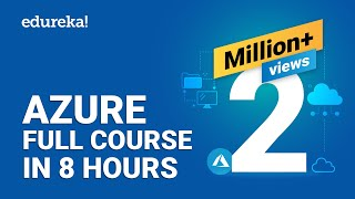 Azure Full Course - Learn Microsoft Azure in 8 Hours | Azure Tutorial For Beginners | Edureka