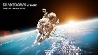Shakedown 'At Night' (Shakedown's Galactic Boogie)
