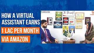 How a Virtual Assistant earns 1 lac per month via Amazon | Enablers Virtual Assistant Success Story