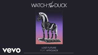 WatchTheDuck - Lost Future ft. Afrojack