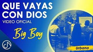 Que Vayas Con Dios - Big Boy /