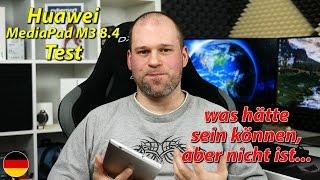 Huawei MediaPad M3 8.4 Test | Was hätte sein können, aber nicht ist...(deutsch)