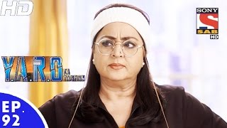 Y.A.R.O Ka Tashan - यारों का टशन - Episode 92 - 30th November, 2016
