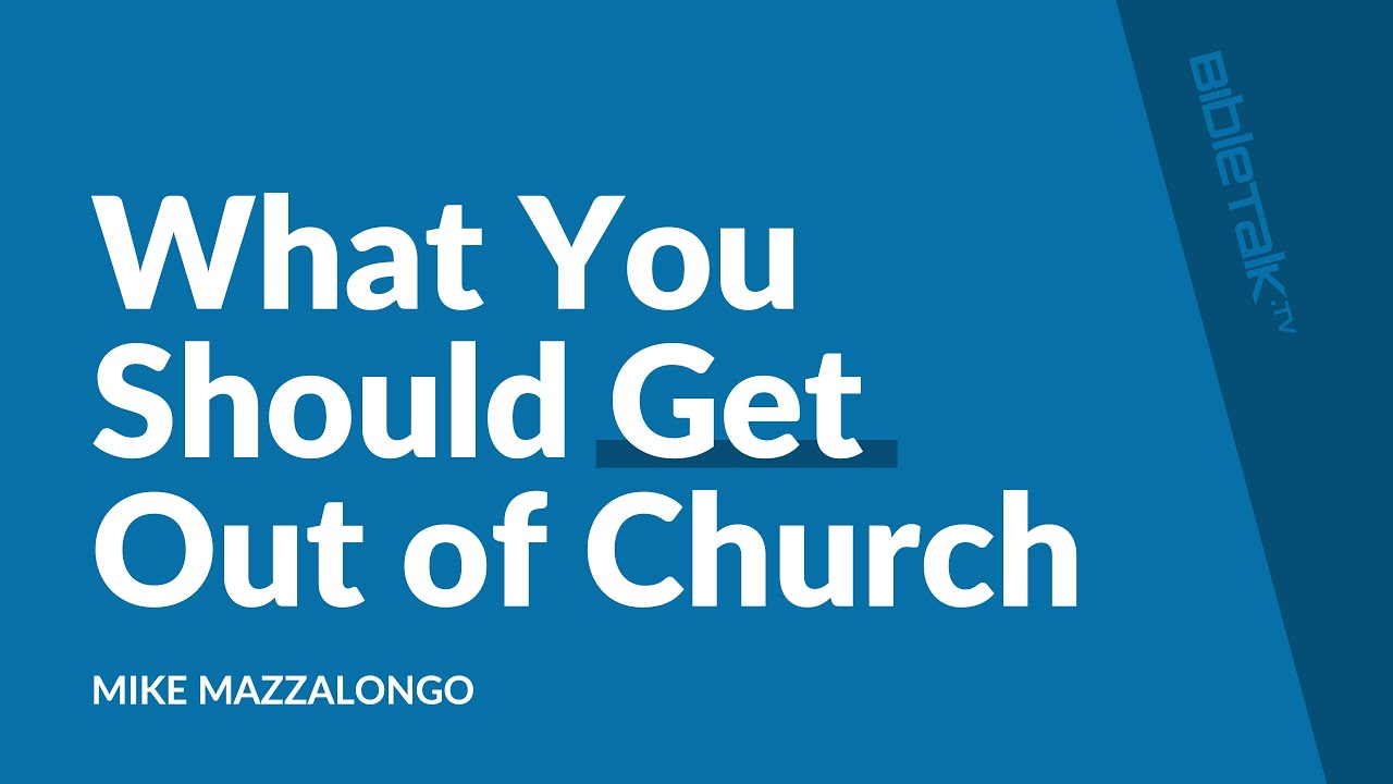 What You Should 'Get' Out of Church