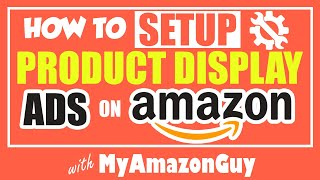 How to Setup Product Display Ads on Amazon, Beta Adveritsing Seller Central