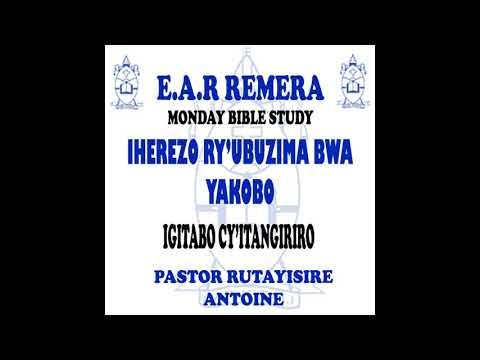 IHEREZO RY'UBUZIMA BWA YAKOBO-19-02-2018-PASTOR RUTAYISIRE ANTOINE
