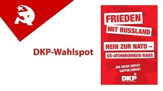 Wahlspot: DKP, die Antikriegspartei