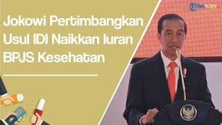 Jokowi Pertimbangkan Usulan IDI untuk Naikkan Iuran BPJS Kesehatan