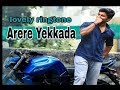 Arere Yekkada - Nenu Local - lovely ringtone for your smartphone