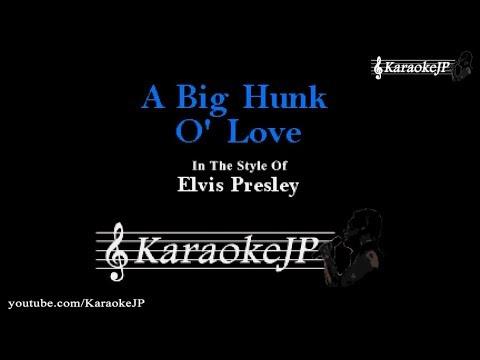 A Big Hunk O' Love (Karaoke) - Elvis Presley