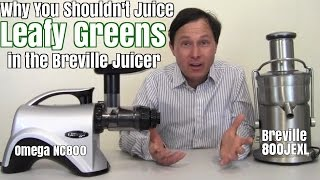 Why You Shouldn't Juice Leafy Green Vegetables in the Breville Juicer