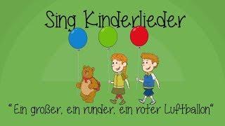 Ein großer, ein runder, ein roter Luftballon - Kinderlieder zum Mitsingen | Sing Kinderlieder