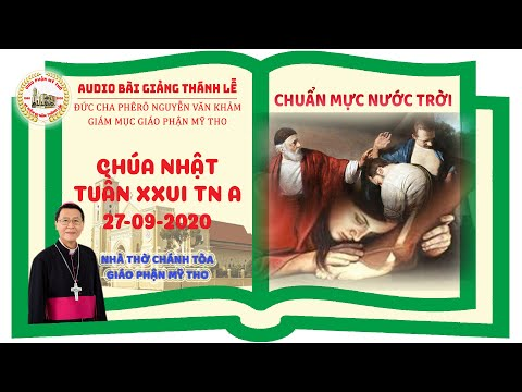 Đức Cha Phêrô suy niệm CN XXVI TN A: CHUẨN MỰC NƯỚC TRỜI