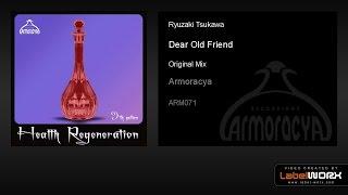 Ryuzaki Tsukawa - Dear Old Friend (Original Mix)