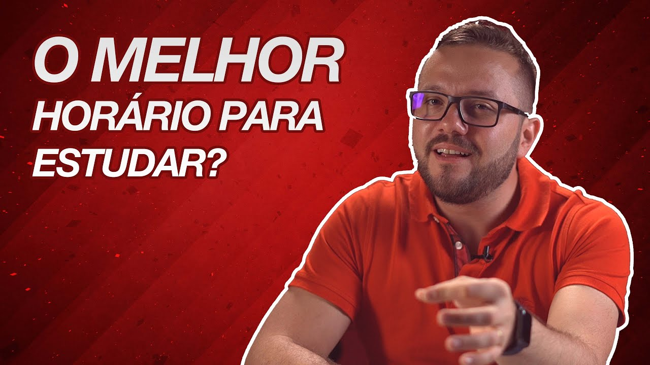 QUAL O MELHOR HORÁRIO PARA ESTUDAR?