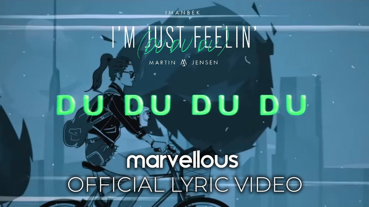 Imanbek - Imanbek & Martin Jensen – I'm Just Feelin' (Du Du Du) (Official Lyric Video)