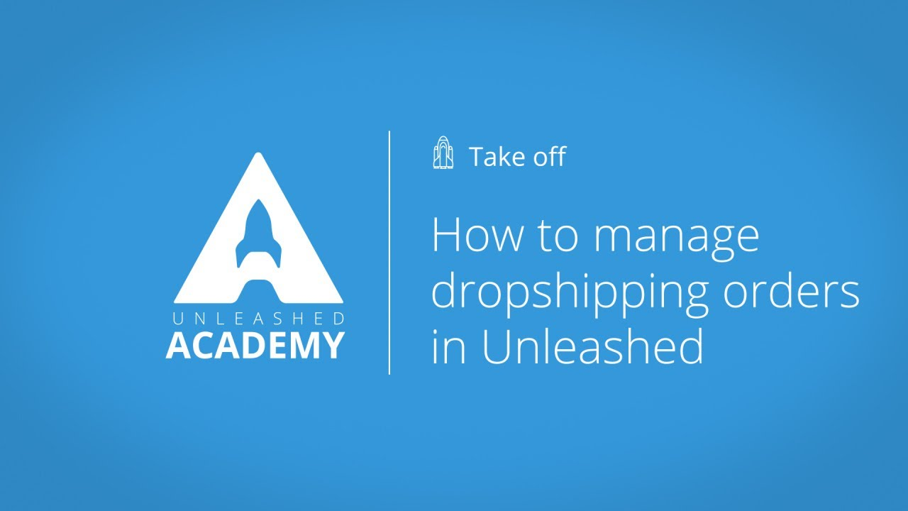 How to manage dropshipping orders in Unleashed YouTube thumbnail image