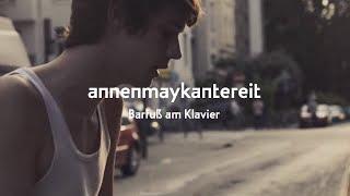 AnnenMayKantereit - Barfuß Am Klavier
