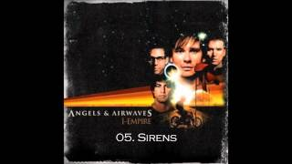 05. Sirens - Angels & Airwaves HQ