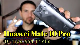 Huawei Mate 10 Pro: Tips and Tricks to help you get the most out of your phone!