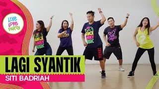 Lagi Syantik by Siti Badriah | Live Love Party | Zumba | Dance Fitness
