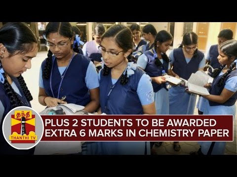 Plus-2-Students-to-be-awarded-extra-6-marks-in-Chemistry-Paper-Detailed-Report-Thanthi-TV