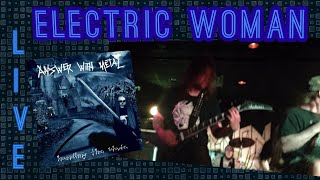 Answer With Metal- Electric Woman (live)