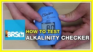 Alkalinity Testing With Hanna's HI772 DKH Checker - BRStv How-To