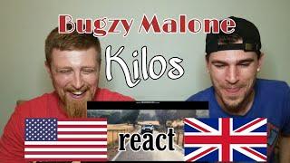 Bugzy Malone   Kilos (ft Aitch)   {{REACTION}}
