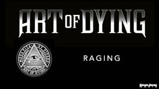 Art of Dying - Raging (Audio Stream)