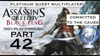 Assassin's Creed 4: Black Flag pt 42 Platinum Quest - COMMITTED TO THE CAUSE