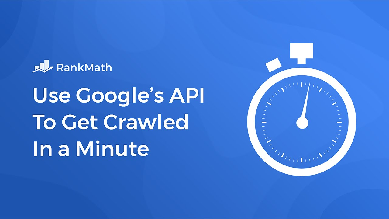 Get Google To Index Your Website Instantly Using the Indexing API