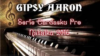 Gipsy Aaron - Keď Priděme-Džavas Mange Džavas |Čardáše2016|