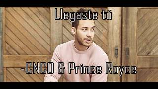 Llegaste Tú   CNCO, Prince Royce  Letra & Lyrics  English And Spanish