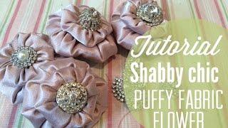 Tutorial DIY - Shabby Chic Puffy Fabric Flowers