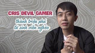 Cris Devil Gamer: Hành trình thành YouTuber triệu view từ chiếc mic chợ 80k