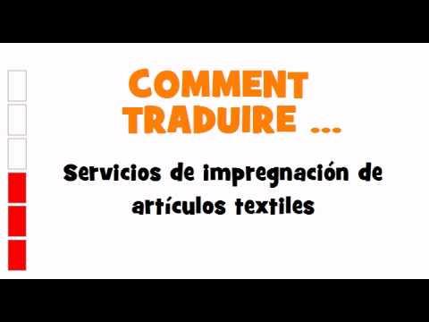 TRADUCTION ESPAGNOL+FRANCAIS = Servicios de impregnación de artículos textiles