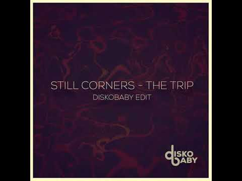Still Corners - The Trip (Diskobaby Edit)